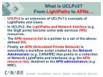 what is uclpv2 from lightpaths to apns3