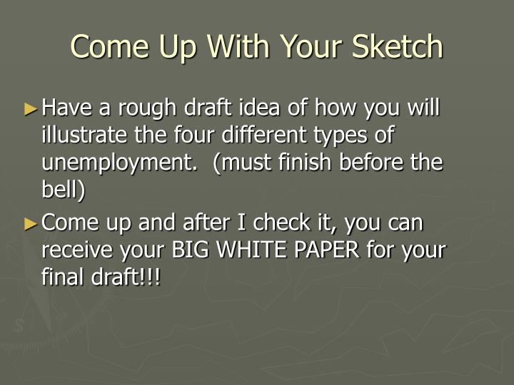 Come Up With Your Sketch