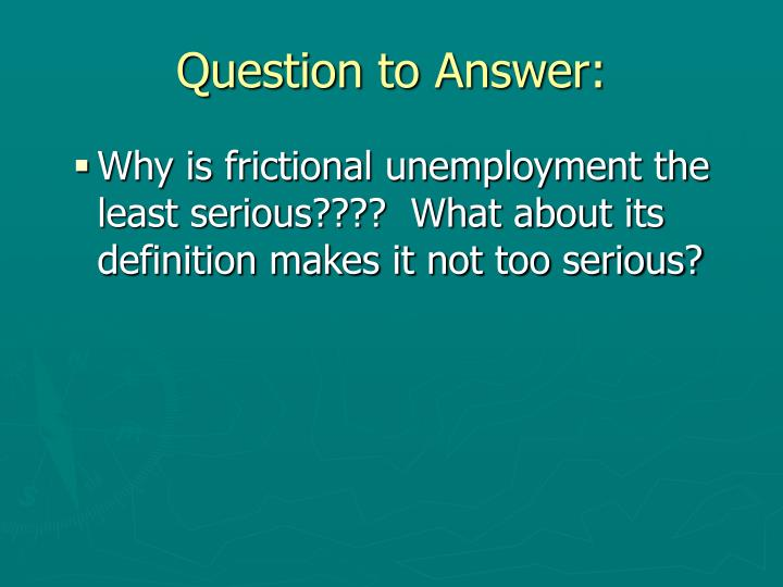 Question to Answer: