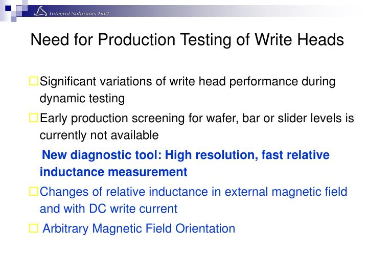 Need for production testing of write heads