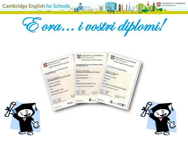 E ora… i vostri diplomi!