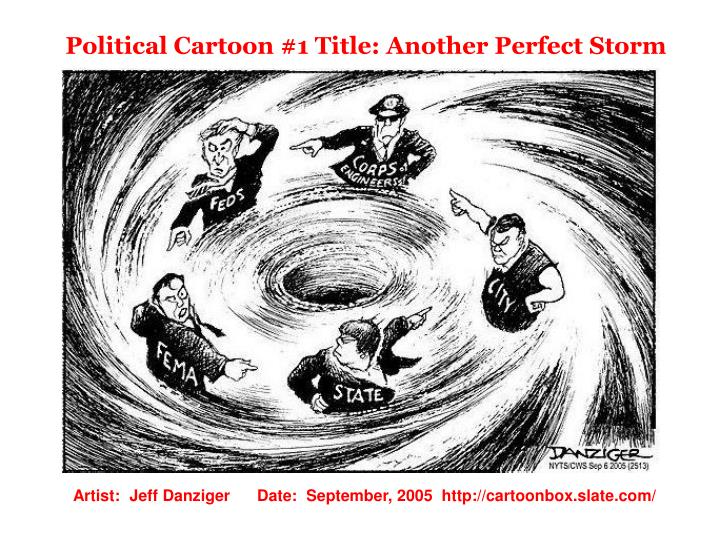 Political Cartoon #1 Title: Another Perfect Storm