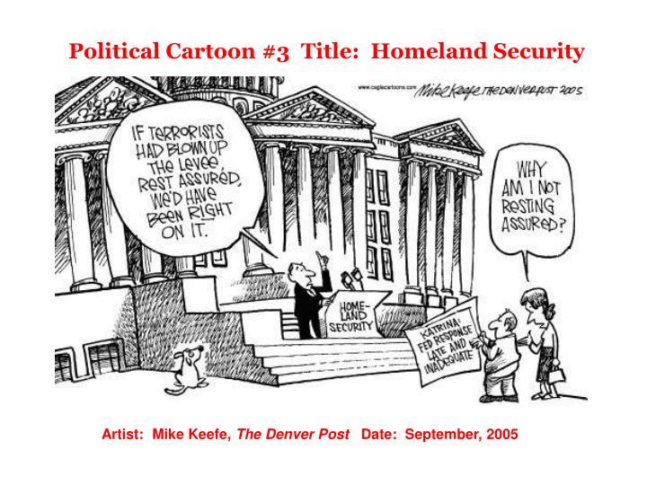 Political Cartoon #3  Title:  Homeland Security