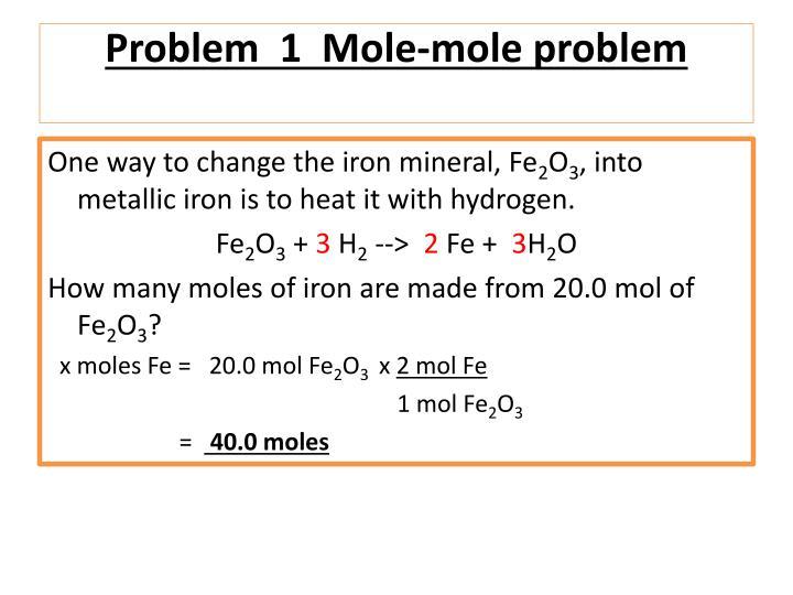 Problem 1 Mole-mole problem