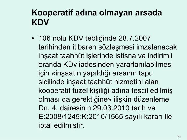 Kooperatif adına olmayan arsada KDV