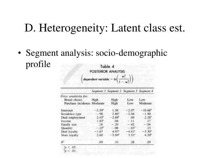 D. Heterogeneity: Latent class est.