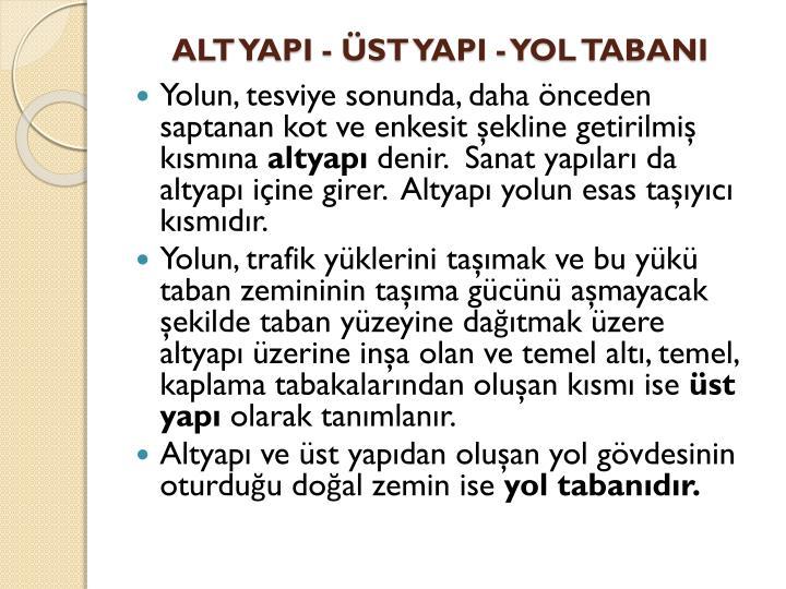 ALT YAPI - ÜST YAPI - YOL TABANI
