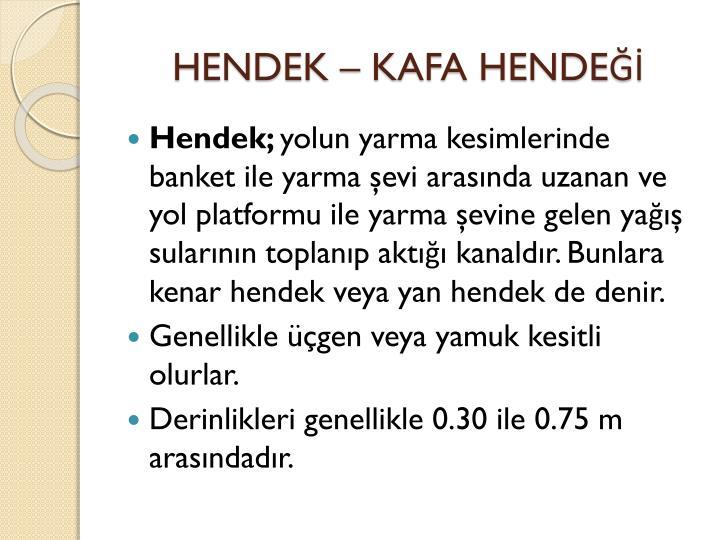 HENDEK – KAFA HENDEĞİ