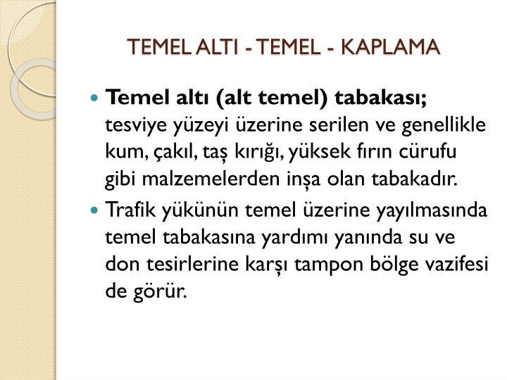 TEMEL ALTI - TEMEL - KAPLAMA