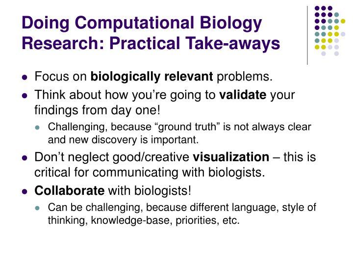 Doing Computational Biology Research: Practical Take-aways