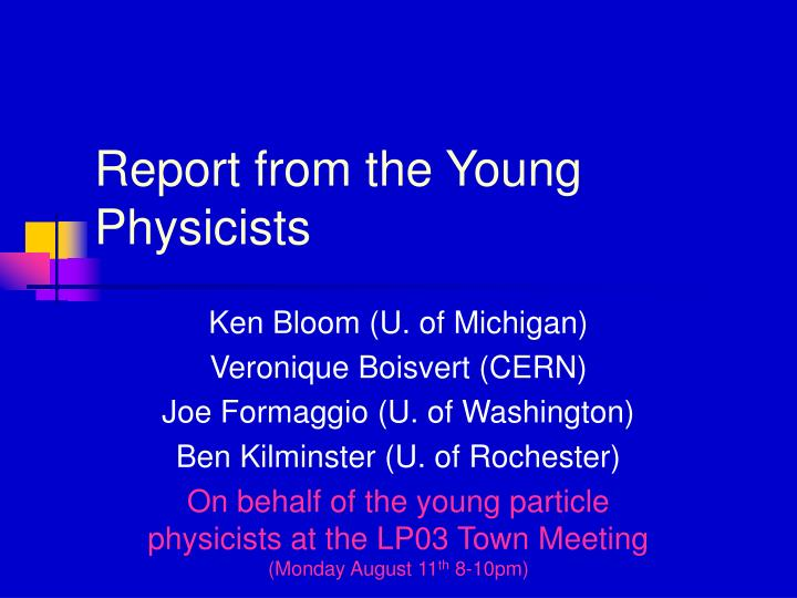 report from the young physicists n.