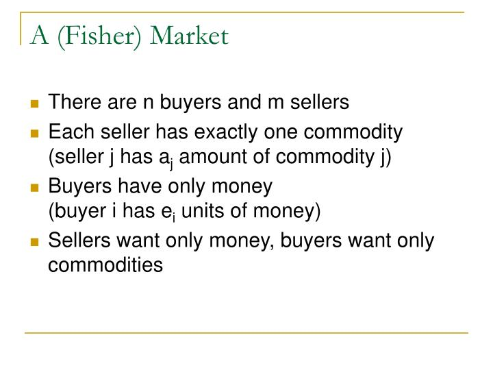 A fisher market
