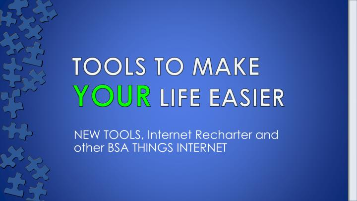 tools to make your life easier n.