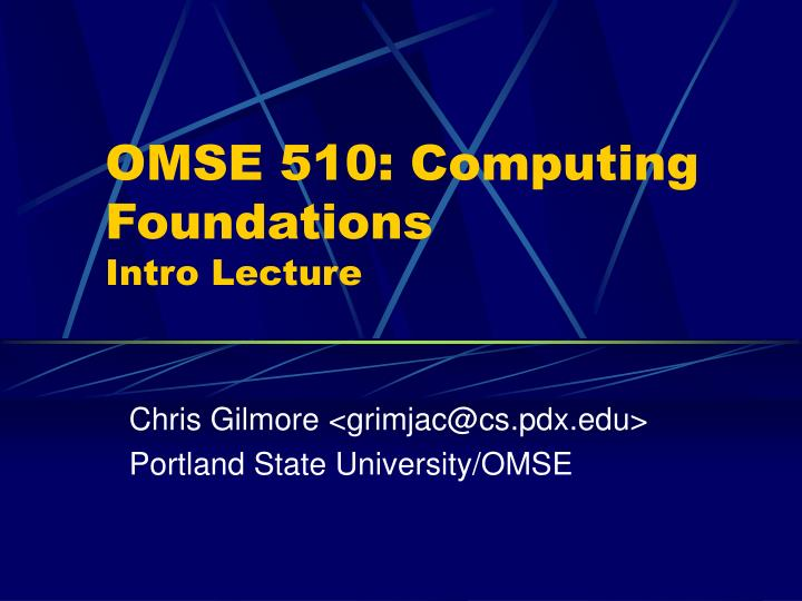 Omse 510 computing foundations intro lecture