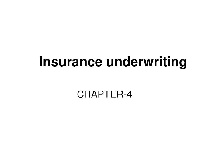 Ppt Insurance Underwriting Powerpoint Presentation Free