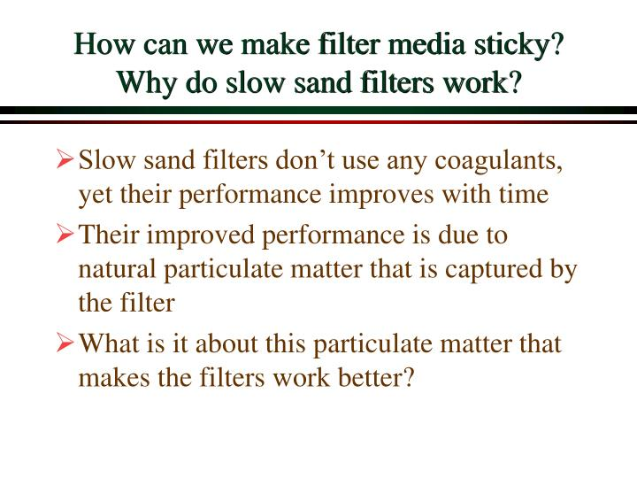 How can we make filter media sticky?