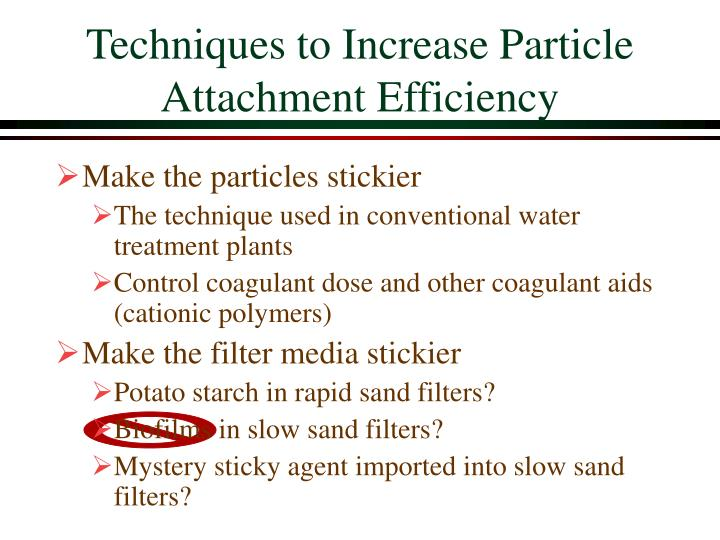 Techniques to Increase Particle Attachment Efficiency