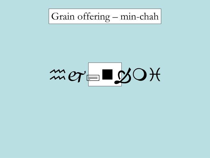 Grain offering – min-chah