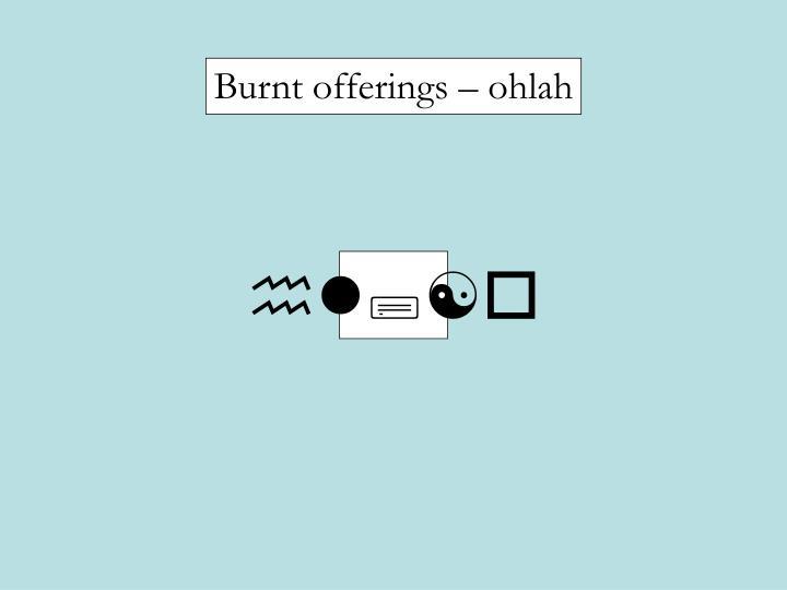 Burnt offerings – ohlah