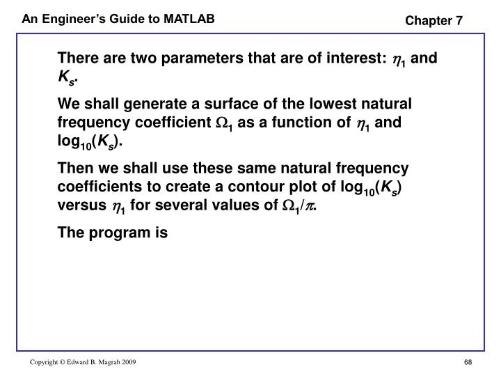 There are two parameters that are of interest: