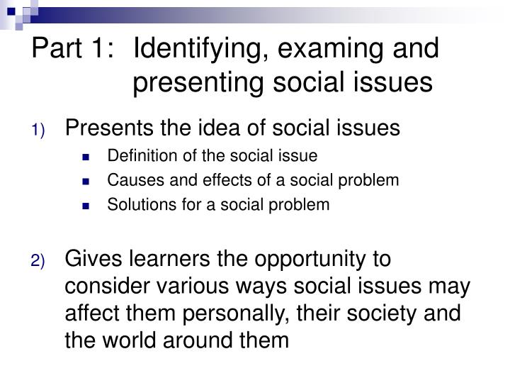 Part 1:Identifying, examing and presenting social issues