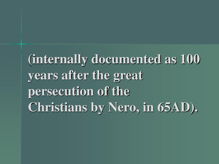(internally documented as 100 years after the great persecution of the