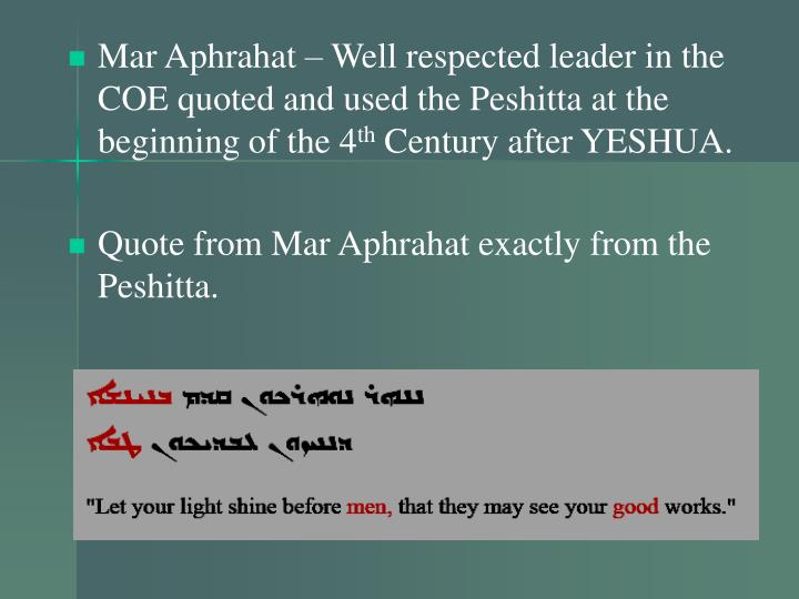 Mar Aphrahat – Well respected leader in the COE quoted and used the Peshitta at the beginning of the 4