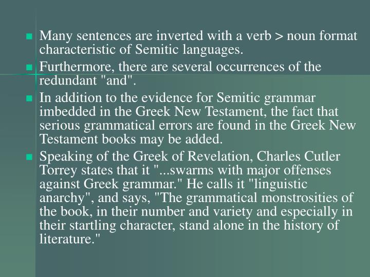 Many sentences are inverted with a verb > noun format characteristic of Semitic languages.