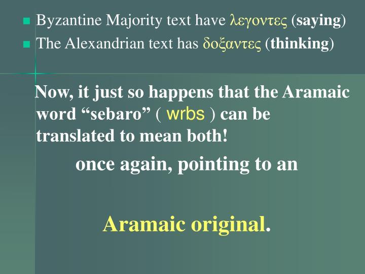 Byzantine Majority text have