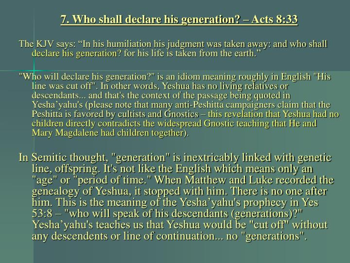 7. Who shall declare his generation? – Acts 8:33