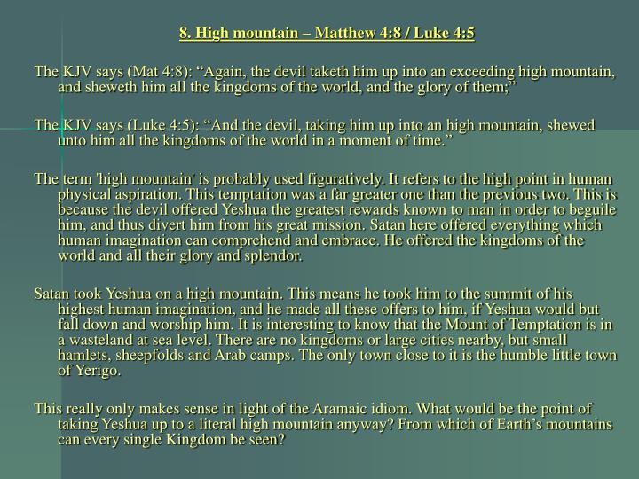 8. High mountain – Matthew 4:8 / Luke 4:5