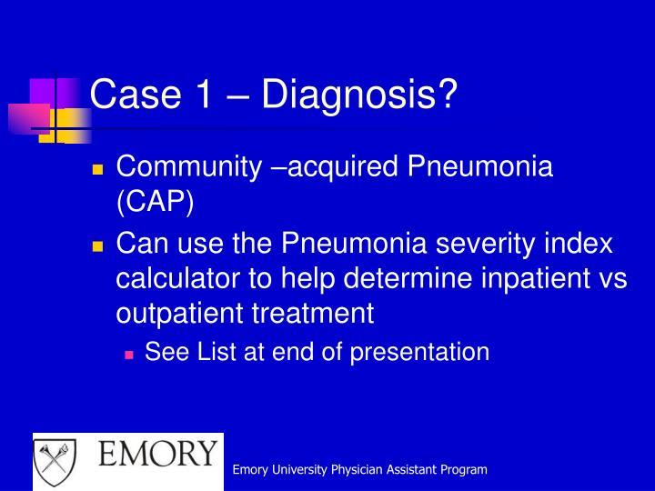 Case 1 – Diagnosis?