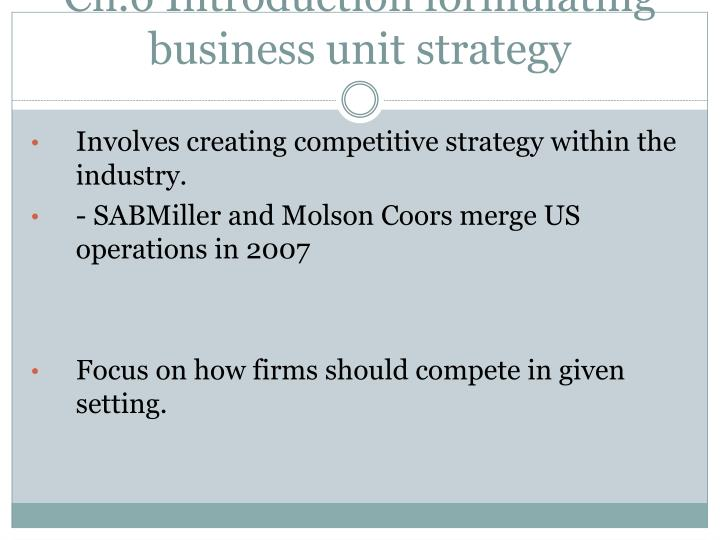 Ch.6 Introduction formulating business unit strategy