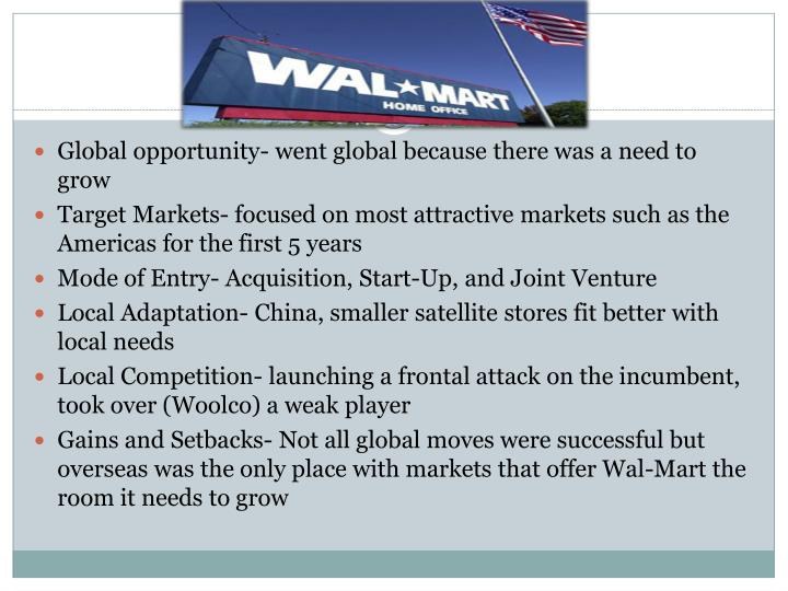 Global opportunity- went global because there was a need to grow