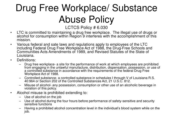 Ppt drug free workplace substance abuse policy lctcs for Alcohol and drug abuse policy template