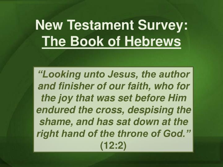 PPT New Testament Survey The Book Of Hebrews PowerPoint