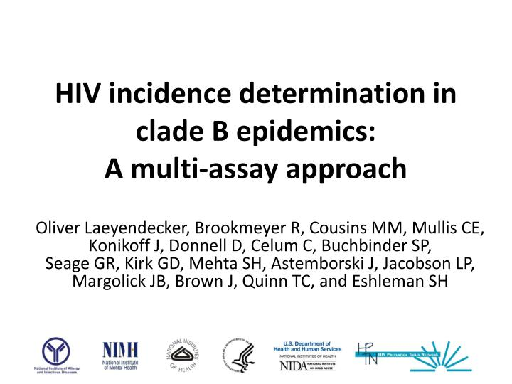 Hiv incidence determination in clade b epidemics a multi assay approach
