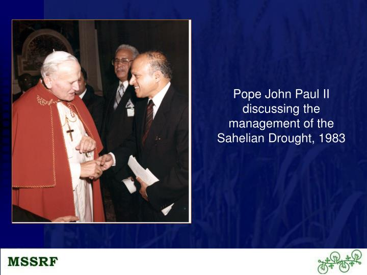 Pope John Paul II discussing the management of the Sahelian Drought, 1983