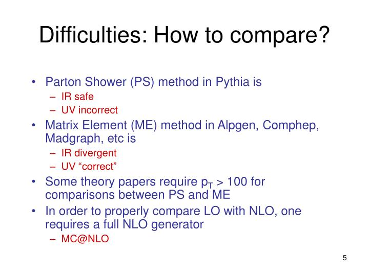 Difficulties: How to compare?