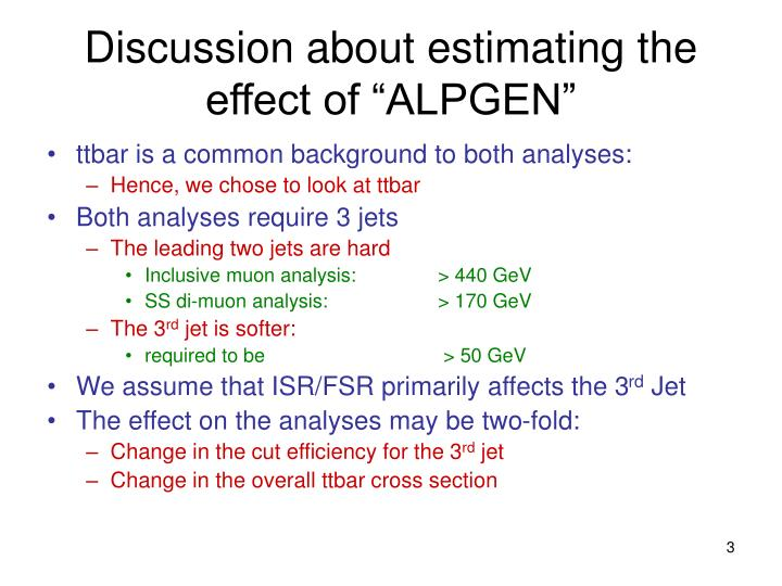 Discussion about estimating the effect of alpgen