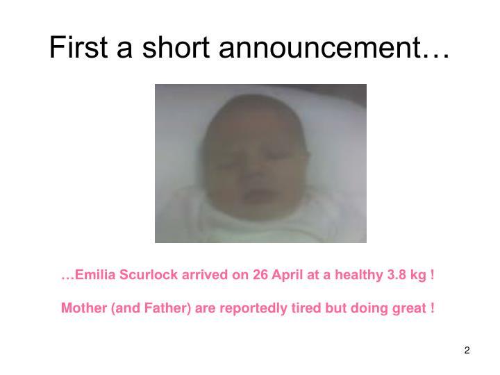 First a short announcement