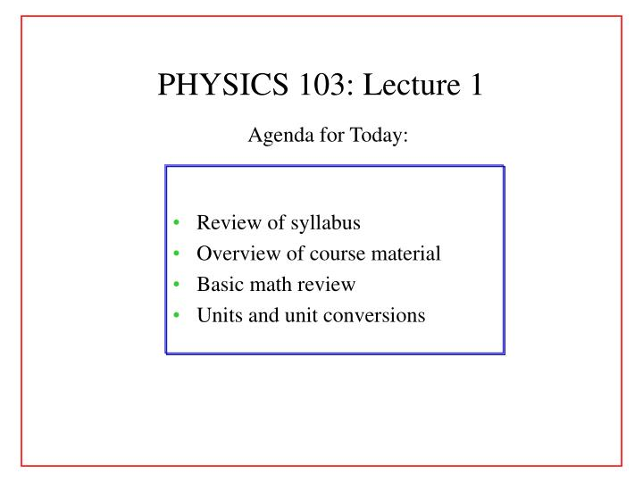 Physics 103 lecture 1