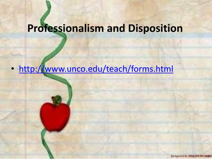 Professionalism and Disposition