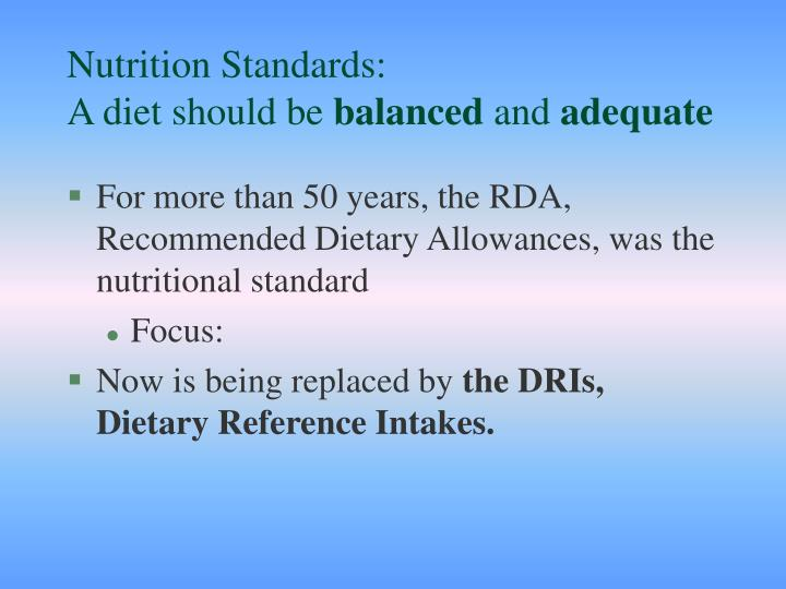Nutrition standards a diet should be balanced and adequate