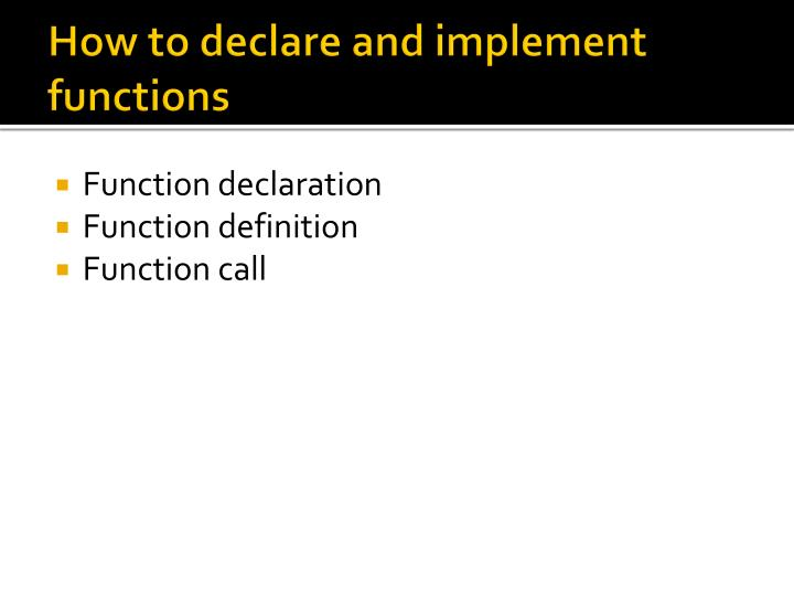 How to declare and implement functions