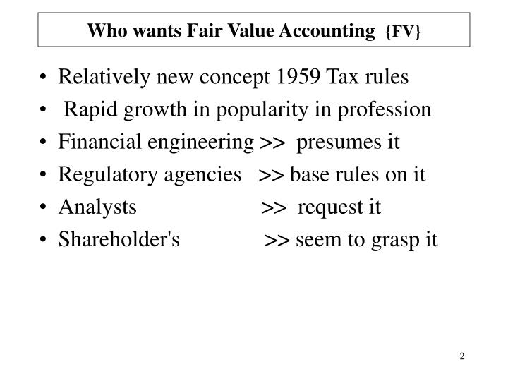 Who wants fair value accounting fv