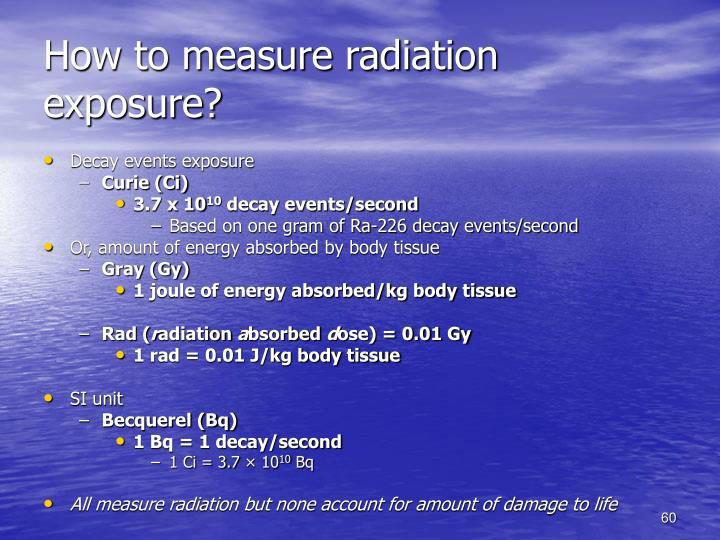 How to measure radiation exposure?