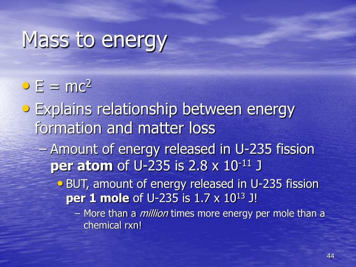 Mass to energy