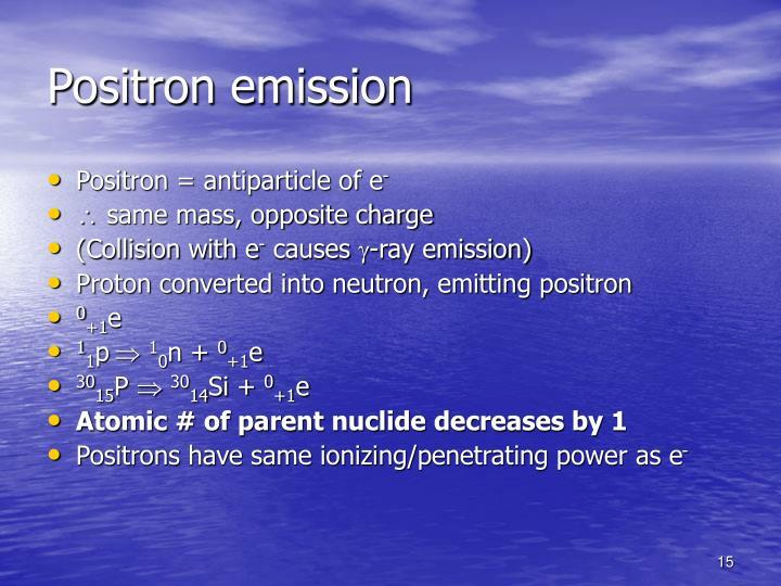 Positron emission