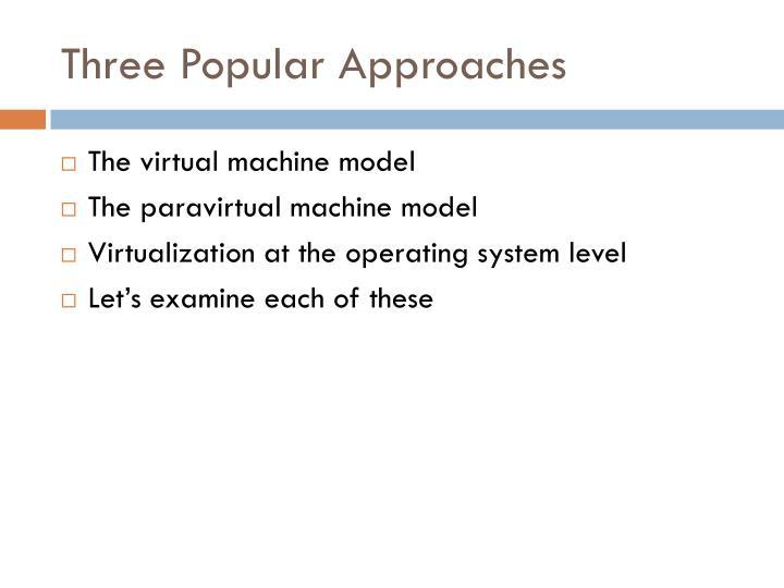 Three Popular Approaches
